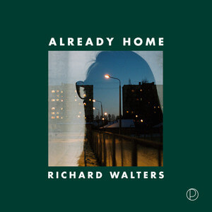 Richard Walters - Already Home