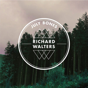 Richard Walters - July Bones