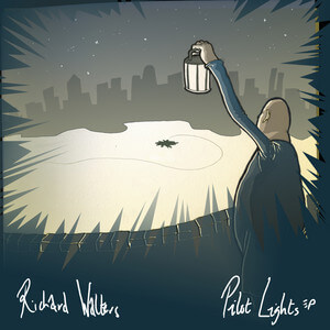 Richard Walters - Pilot Lights Ep
