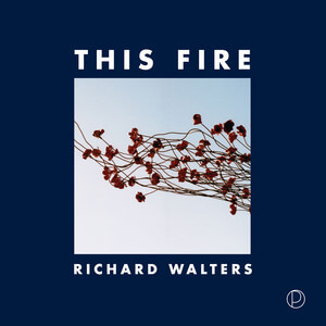 Richard Walters - This Fire