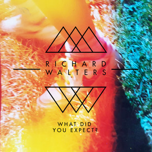 Richard Walters - What Did You Expect?