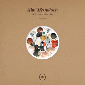 Jim McCulloch - When I Mean What I Said