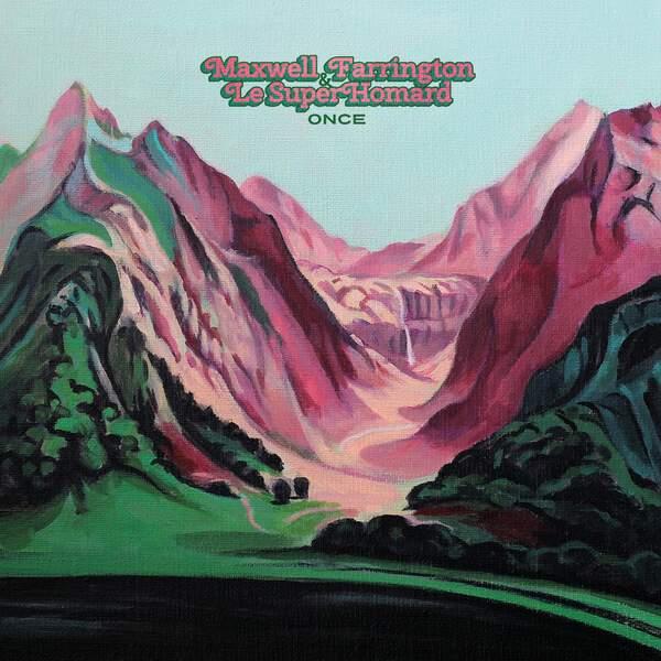 Maxwell Farrington & Le SuperHomard - Once
