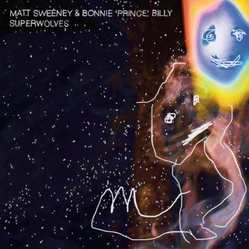 "Matt Sweeney & Bonnie ""Prince"" Billy - Superwolves"