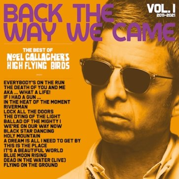 Noel Gallagher - Back The Way We Came