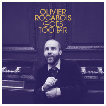 Olivier Rocabois - Goes Too Far