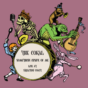 The Coral - Something Inside Of Me (live At Skeleton Coast)