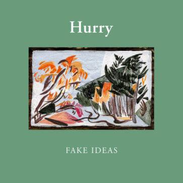 Fake Ideas - Hurry