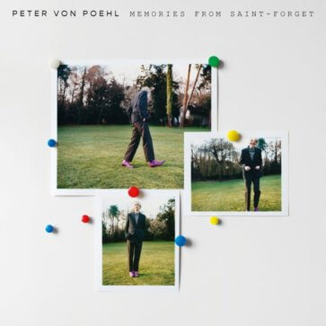 Peter von Poehl - Memories From Saint-Forget