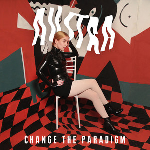 Austra - Change The Paradigm