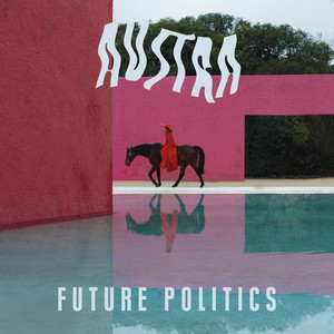 Austra - Future Politics