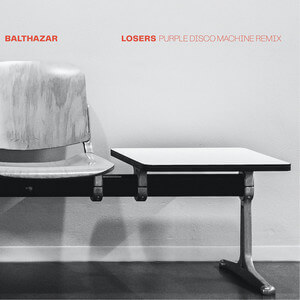 Balthazar - Losers (purple Disco Machine Remix)