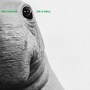 Balthazar - On A Roll