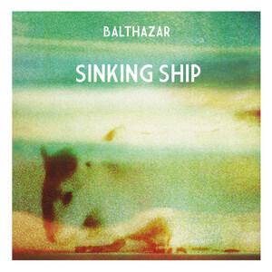 Balthazar - Sinking Ship