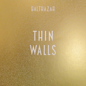 Balthazar - Thin Walls (bonus Tracks)