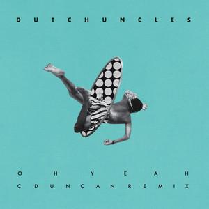 C Duncan - Oh Yeah (c Duncan Remix)