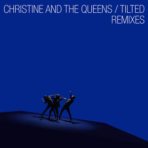 Christine And The Queens - Tilted (remixes)