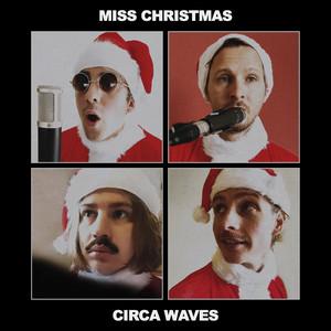 Circa Waves - Miss Christmas