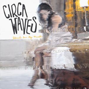 Circa Waves - Stuck In My Teeth