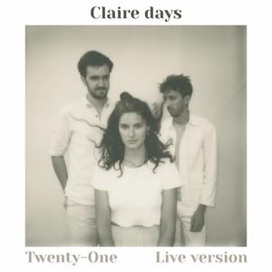 Claire Days - Twenty One (live Version)