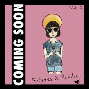 Coming Soon - B-sides & Rarities, Vol. 3