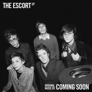Coming Soon - The Escort Ep