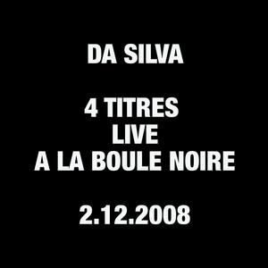 Da Silva - Live à La Boule Noire – Ep