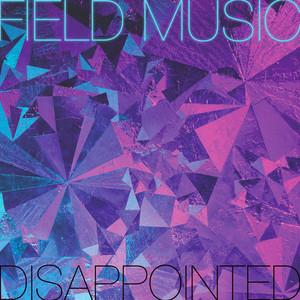 Field Music - Disappointed – Remix
