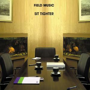 Field Music - Sit Tighter