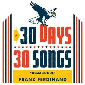 Franz Ferdinand - Demagogue (30 Days, 30 Songs)