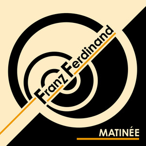 Franz Ferdinand - Matinée – Single