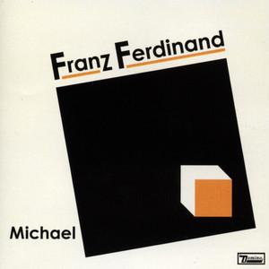 Franz Ferdinand - Michael – Ep