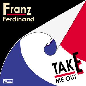Franz Ferdinand - Take Me Out (remixes)