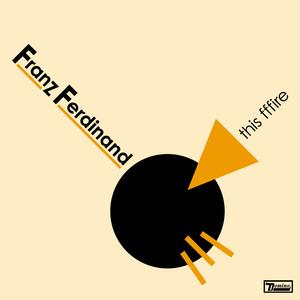 Franz Ferdinand - This Fffire