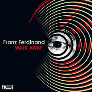 Franz Ferdinand - Walk Away