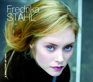Fredrika Stahl - A Fraction Of You