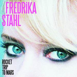 Fredrika Stahl - Rocket Trip To Mars (radio Edit)