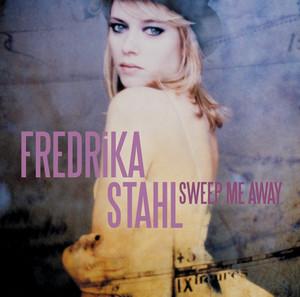 Fredrika Stahl - Sweep Me Away