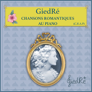 GiedRé - Chansons Romantiques Au Piano