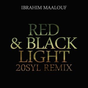 Ibrahim Maalouf - Red & Black Light (20syl Remix) – Single