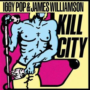 Iggy Pop - Kill City (restored Edition)