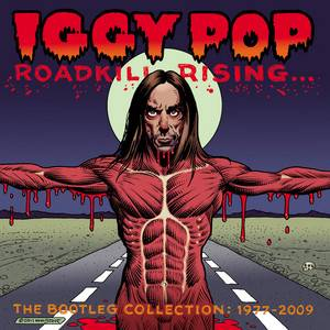 Iggy Pop - Roadkill Rising: The Bootleg Collection 1977-2009