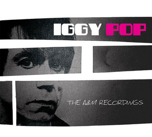 Iggy Pop - The Complete A&m Recordings
