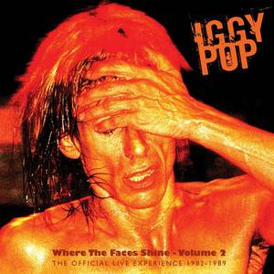 Iggy Pop - Where The Faces Shine, Vol. 2 – The Official Live Experience…