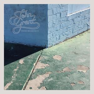 John Grant - Remixes Are Also Magic