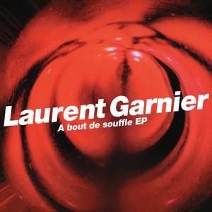 Laurent Garnier - A Bout De Souffle – Ep