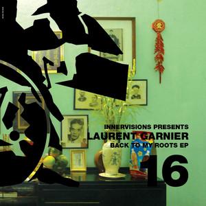 Laurent Garnier - Back To My Roots Ep