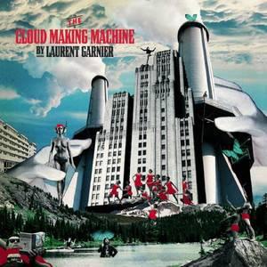 Laurent Garnier - The Cloud Making Machine Reworks