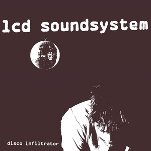 LCD Soundsystem - Disco Infiltrator