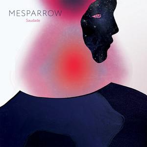 Mesparrow - Saudade